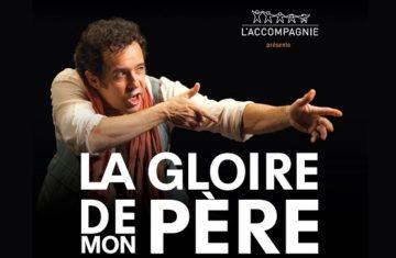 Théâtre : La Gloire de mon père – Spectacle reporté du fait des intempéries